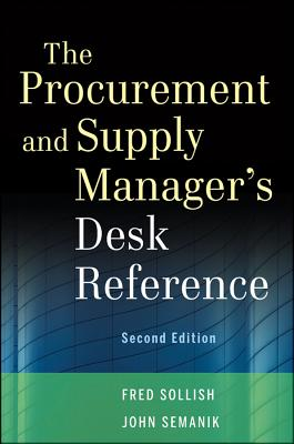 The Procurement and Supply Manager's Desk Reference, + Website By Sollish, Fred/ Semanik, John