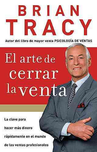 El Arte de cerrar la venta/The Art of Closing the Sale By Tracy, Brian