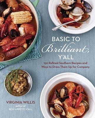 Basic to Brilliant, Y'all By Willis, Virginia/ Willan, Anne (FRW)