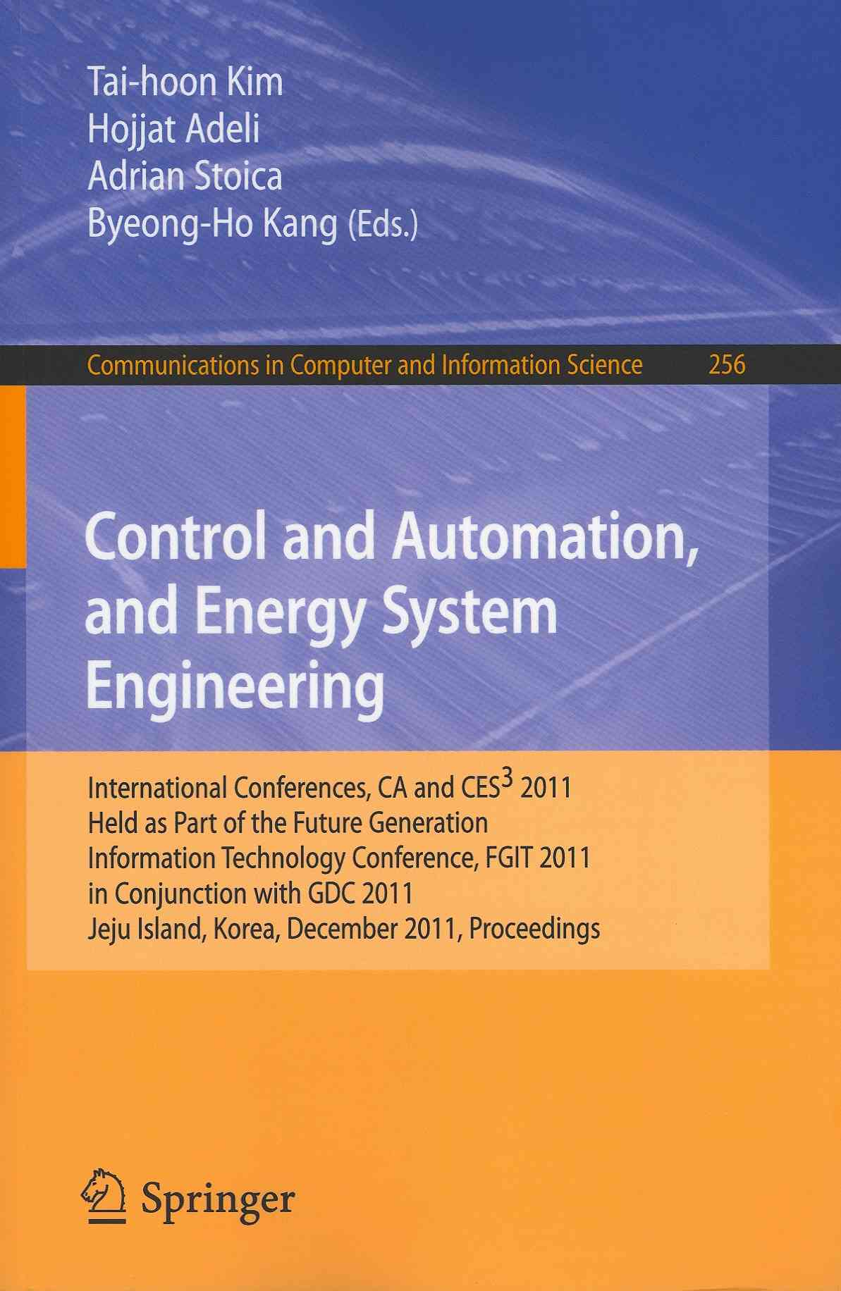 Control and Automation, and Energy System Engineering By Kim, Tai-hoon (EDT)/ Adeli, Hojjat (EDT)/ Stoica, Adrian (EDT)/ Kang, Byeong-Ho (EDT)